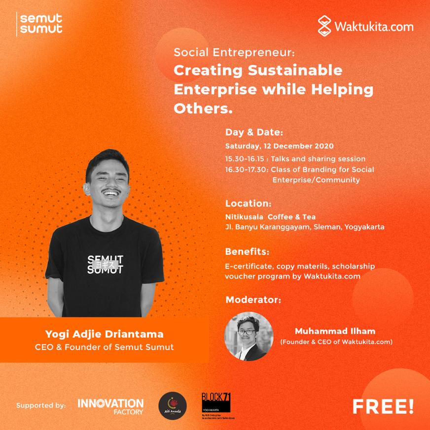 Social Entrepreneur: Creating Sustainable Enterprise while Helping Others