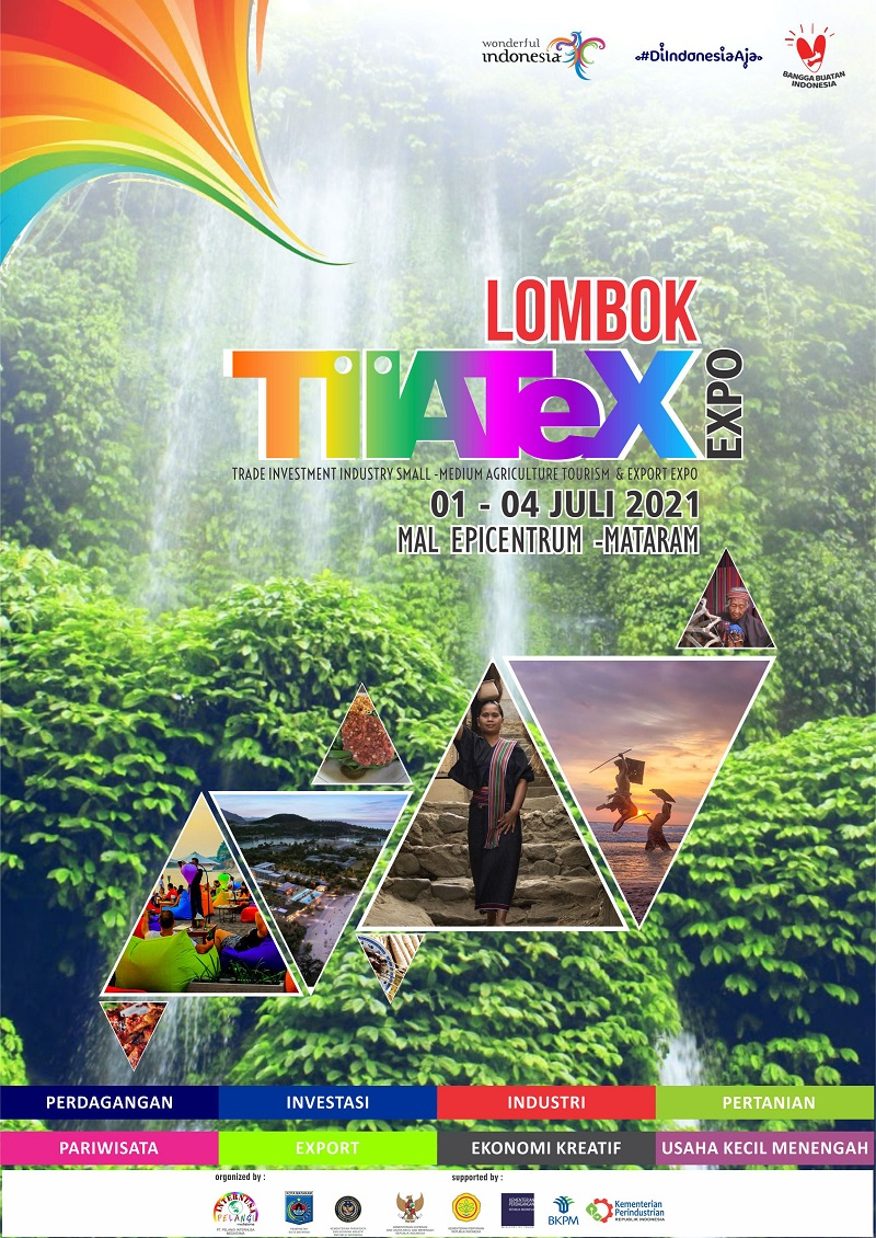 LOMBOK TIIATEX EXPO 2021 ( Pameran Pariwisata, Perdagangan, Investasi, Pertanian dan Perikanan)