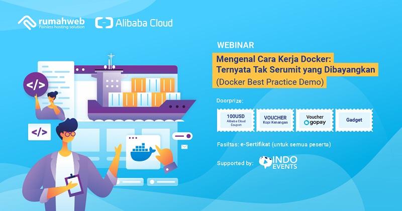Mengenal Cara Kerja Docker - Webinar Kolaborasi Rumahweb Indonesia dengan Alibaba Cloud