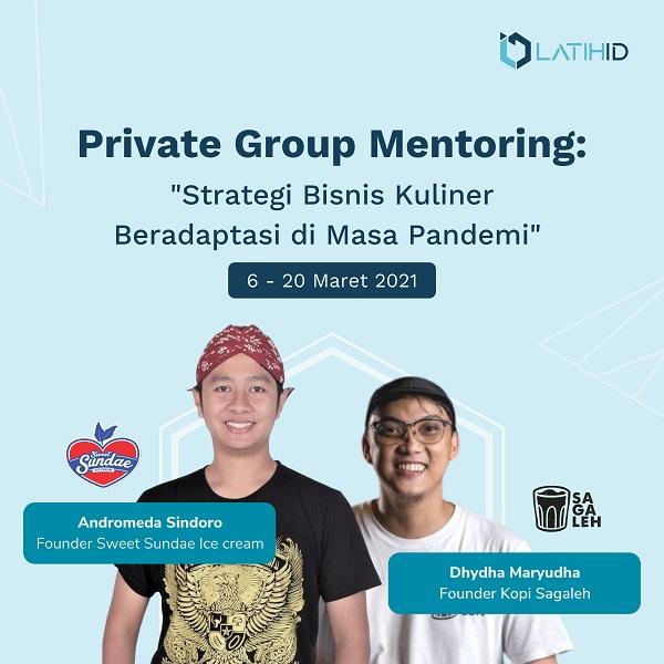 """Private Group Mentoring: """"Strategi Bisnis Kuliner Beradaptasi di Masa Pandemi"""" by LatihID"""