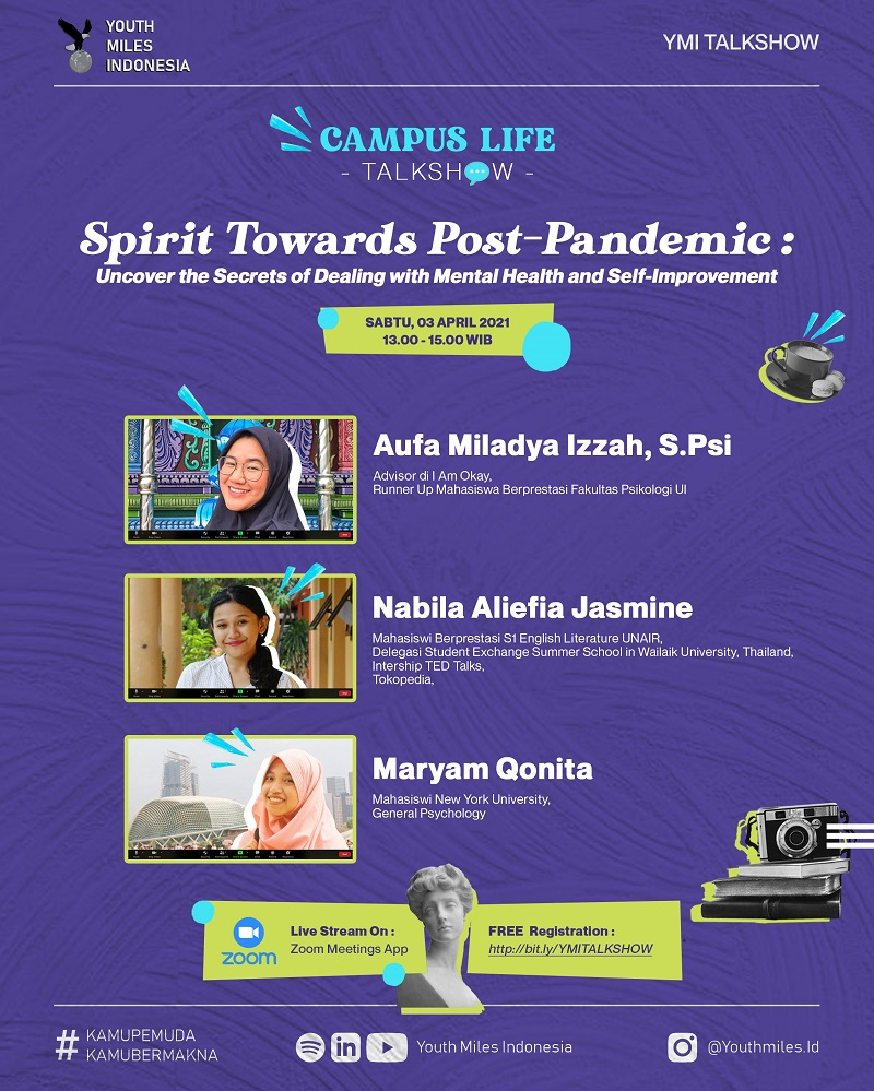 """CAMPUS LIFE TALKSHOW - """"Spirit Towards Post-Pandemic: Uncover the Secrets of Dealing with Mental Health and Self-Improvement"""""""