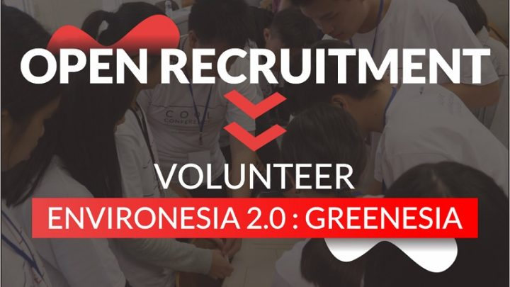 Open Recruitment Local Volunteer Environesia 2.0: Greenesia