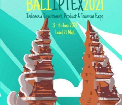 BALI IPTEX 2021 ( PAMERAN PRODUK UNGGULAN, PARIWISATA, PERDAGANGAN DAN INVESTASI )
