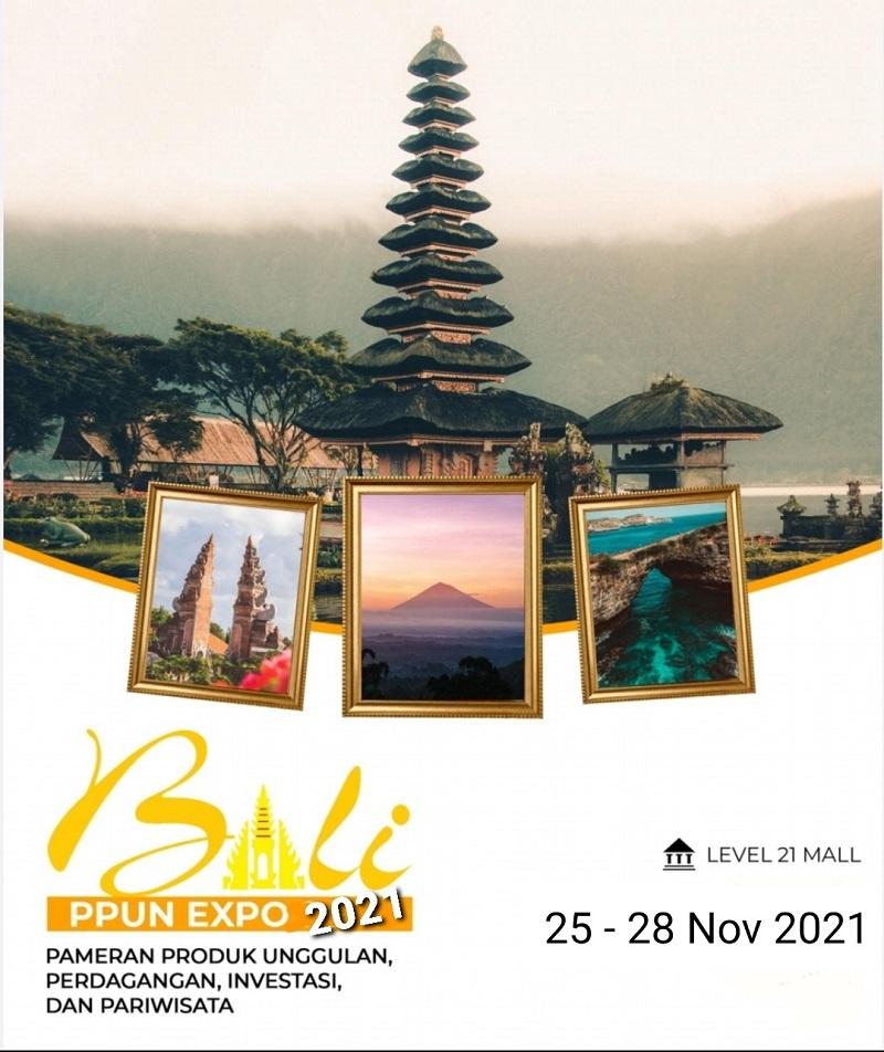 BALI PPUN 2021 (PAMERAN PRODUK UNGGULAN, PERDAGANGAN , PARIWISATA DAN INVESTASI)