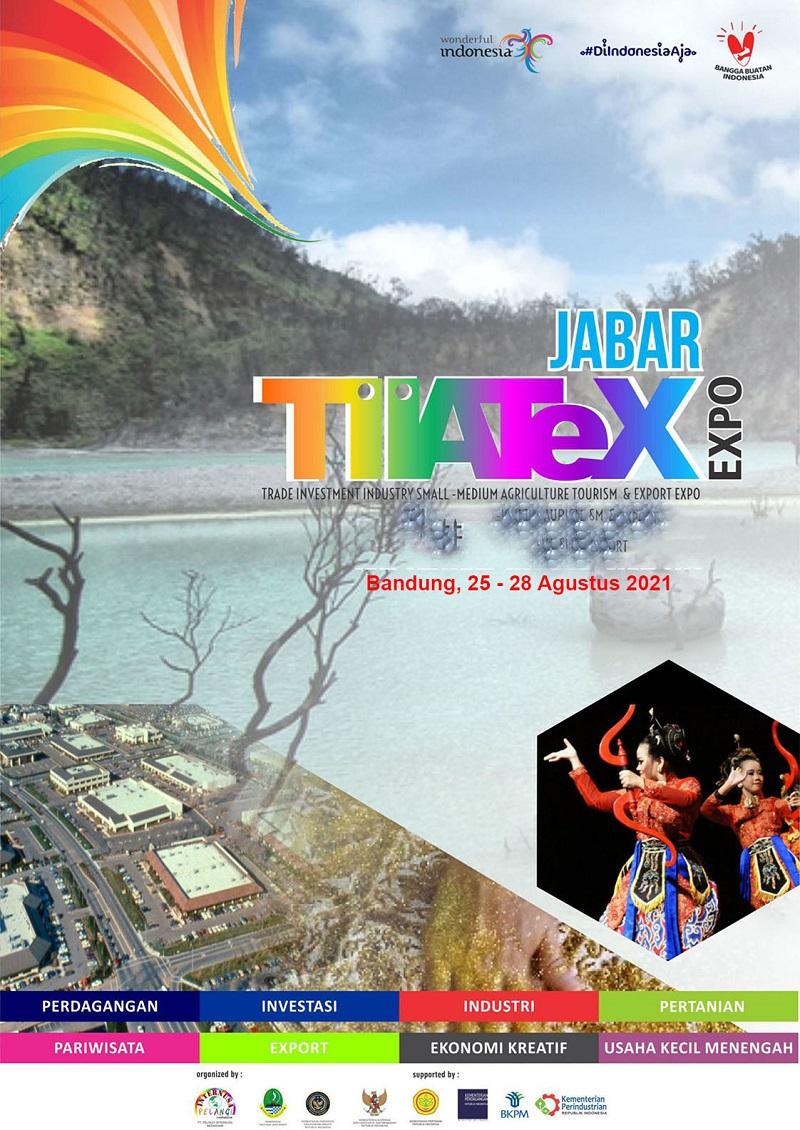 JABAR TIATEX EXPO 2021 (PAMERAN PARIWISATA, PERDAGANGAN, PERINDUSTRIAN, INVESTASI, PERIKANAN DAN PERTANIAN UKM)