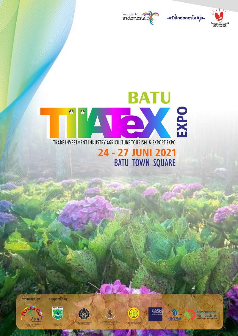 BATU TIIATEX EXPO 2021 (Pameran Pariwisata, Perdagangan, Investasi, UKM, Pertanian dan Perikanan)