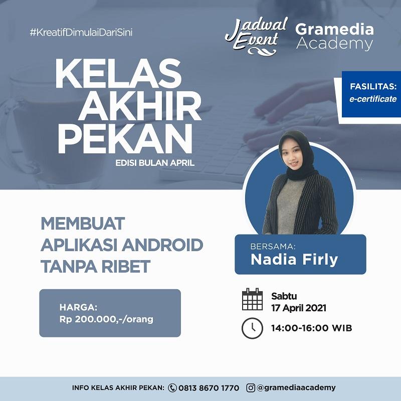 KELAS AKHIR PEKAN: Membuat Aplikasi Android tanpa Ribet bersama Nadia Firly