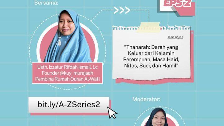 Kajian A-Z Muslimah – Darah yang Keluar dari Kelamin Perempuan, Masa Haid, Nifas, Suci, dan Hamil