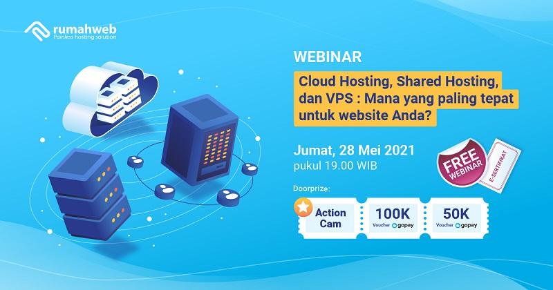 Free Webinar: Cloud Hosting, Shared Hosting, atau VPS?