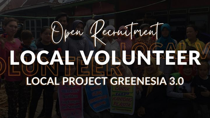 Open Recruitment Local Volunteer Greenesia 3.0 by AIESEC in UNSRI