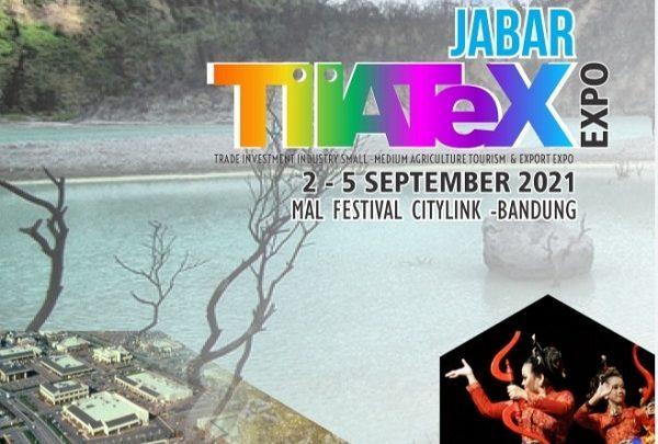 JABAR TIATEX EXPO 2021 (Pameran Perdagangan, Perindustrian, Pariwisata, Investasi dan Perikanan Pertanian)