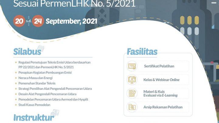 Pelatihan Penunjang Dokumen AMDAL dan SLO dengan Topik Persetujuan Teknis untuk Emisi Udara sesuai dengan Permen LHK No. 5 Tahun 2021.