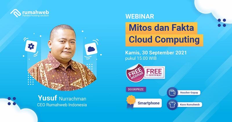 Free Webinar: Yakin Cloud Computing Pilihan Tepat? - Membahas Mitos dan Fakta tentang Cloud Computing